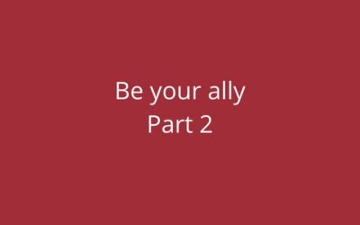 Be Your Ally: part 2