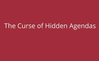 The Curse of Hidden Agendas