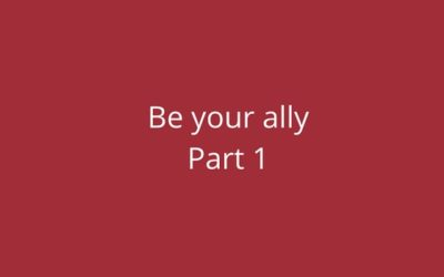 Be Your Ally: part 1